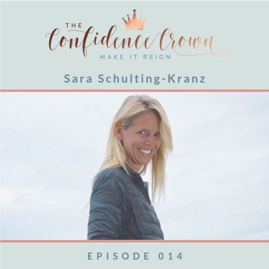Sara Schulting-Kranz on Confidence Crown Podcast #014