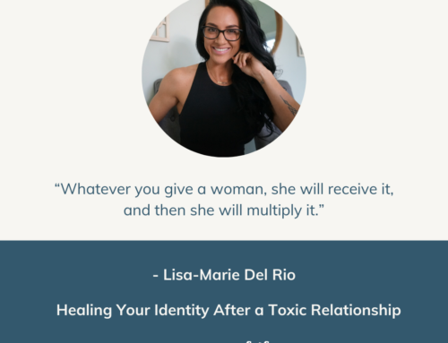 Healing Your Identity After a Toxic Relationship | Episode 54