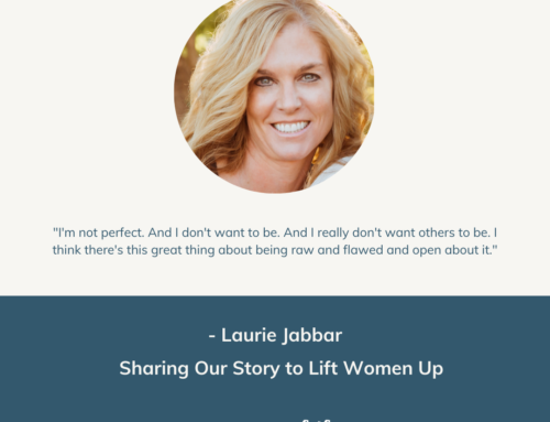 Sharing Our Story to Lift Women Up | Episode 46