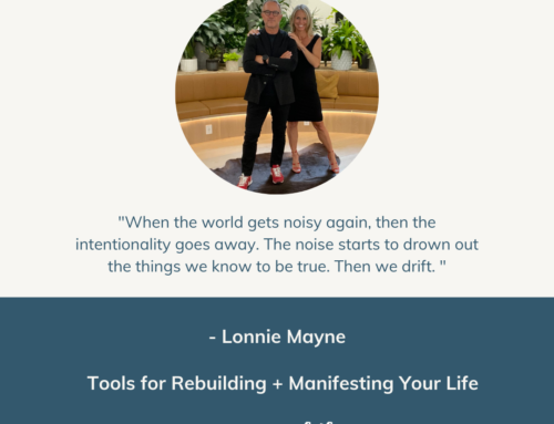 Tools for Rebuilding + Manifesting Your Life with Lonnie Mayne