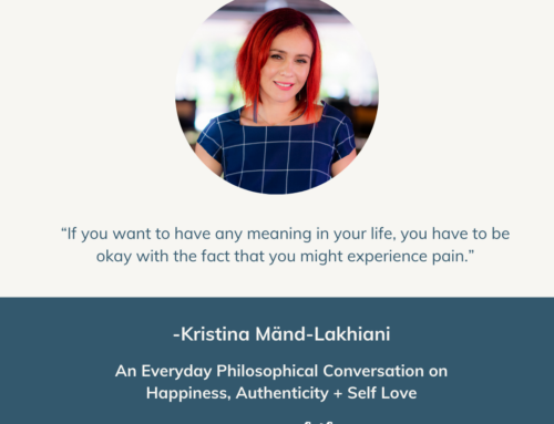 Happiness, Authenticity + Self Love | Episode 53